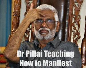 Dr Pillai Teaching How to Manifest