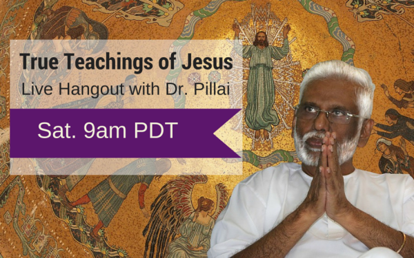Dr Pillai on the True Teachings of Jesus